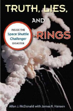 Truth, Lies, and O-Rings: Inside the Space Shuttle Challenger Disaster (Paperback)