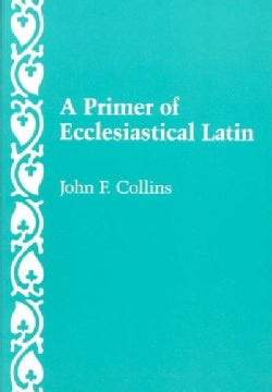 Primer of Ecclesiastical Latin (Paperback)