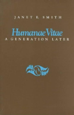 Humanae Vitae: A Generation Later (Paperback)