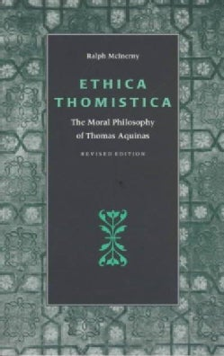 Ethica Thomistica: The Moral Philosophy of Thomas Aquinas (Paperback)