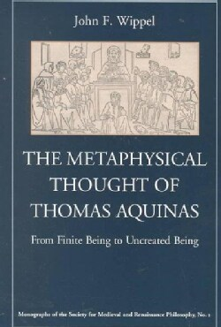 The Metaphysical Thought of Thomas Aquinas: From Finite Being to Uncreated Being (Paperback)