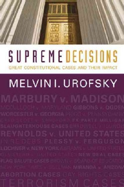 Supreme Decisions: Great Constitutional Cases and Their Impact (Paperback)