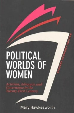 Political Worlds of Women: Activism, Advocacy, and Governance in the Twenty-First Century: Economy Edition (Paperback)
