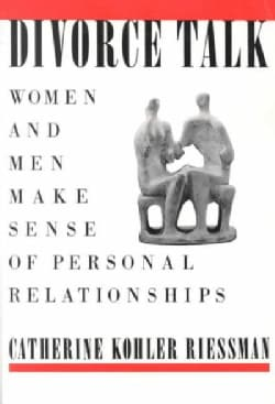 Divorce Talk: Women and Men Make Sense of Personal Relationships (Paperback)