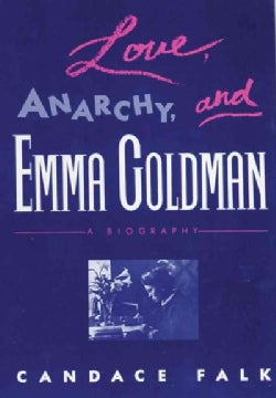 Love, Anarchy, and Emma Goldman (Paperback)