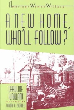 A New Home, Who'll Follow? or Glimpses of Western Life (Paperback)