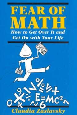 Fear of Math: How to Get over It and Get on With Your Life (Paperback)