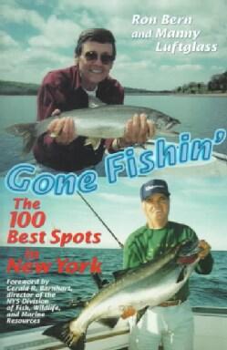 Gone Fishin: The 100 Best Spots in New York (Paperback)