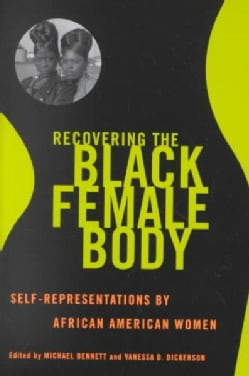 Recovering the Black Female Body: Self-representation by African American Women (Paperback)