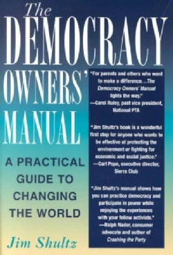 The Democracy Owners' Manual: A Practical Guide to Changing the World (Paperback)
