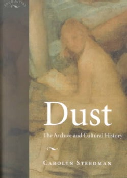 Dust: The Archive and Cultural History (Paperback)