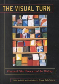 The Visual Turn: Classical Film Theory and Art History (Paperback)