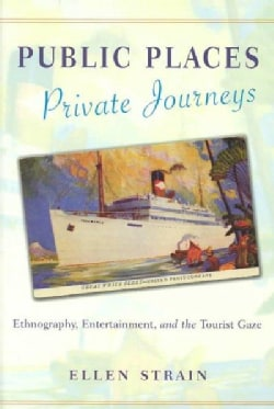 Public Places, Private Journeys: Ethnography, Entertainment, and the Tourist Gaze (Paperback)