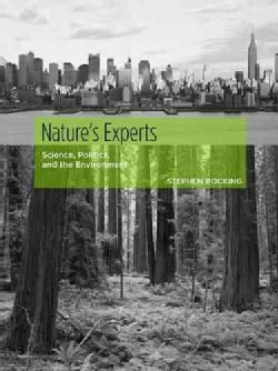 Nature's Experts: Science, Politics, and The Environment (Paperback)