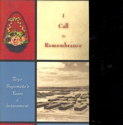 I Call to Remembrance: Toyo Suyemoto's Years of Internment (Paperback)