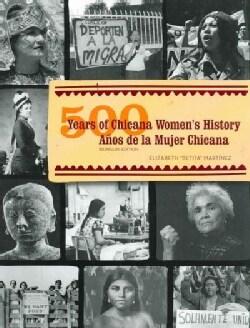 500 Years of Chicana Women's History/ Anos de Historia de las Chicanans (Paperback)