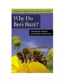 Why Do Bees Buzz?: Fascinating Answers to Questions About Bees (Paperback)