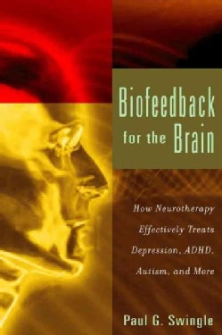 Biofeedback for the Brain: How Neurotherapy Effectively Treats Depression, ADHD, Autism, and More (Paperback)