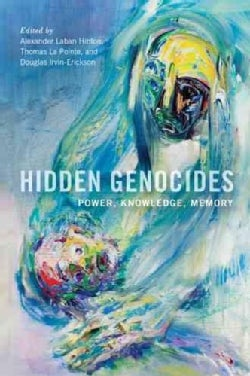 Hidden Genocides: Power, Knowledge, Memory (Paperback)
