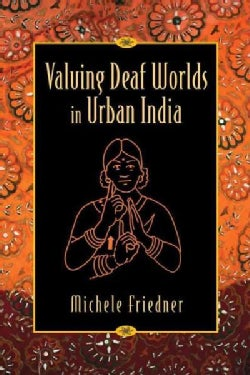 Valuing Deaf Worlds in Urban India (Paperback)