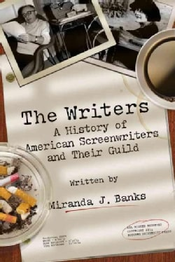 The Writers: A History of American Screenwriters and Their Guild (Paperback)
