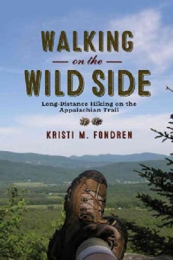 Walking on the Wild Side: Long-Distance Hiking on the Appalachian Trail (Paperback)