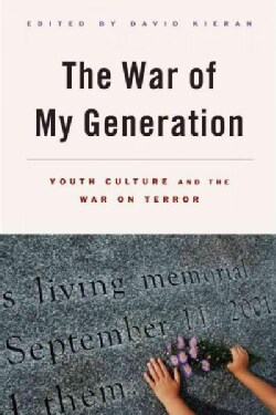 The War of My Generation: Youth Culture and the War on Terror (Paperback)