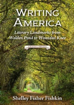 Writing America: Literary Landmarks from Walden Pond to Wounded Knee - a Reader's Companion (Hardcover)