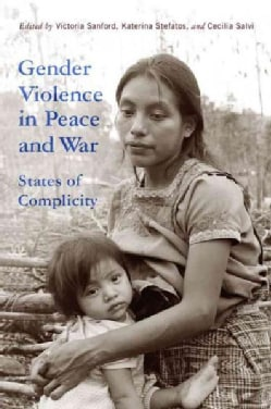 Gender Violence in Peace and War: States of Complicity (Paperback)