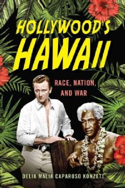 Hollywood's Hawaii: Race, Nation, and War (Hardcover)