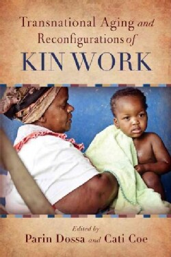 Transnational Aging and Reconfigurations of Kin Work (Paperback)