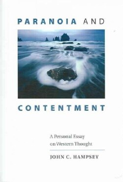 Paranoia And Contentment: A Personal Essay on Western Thought (Paperback)