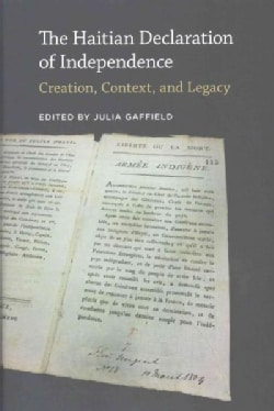 The Haitian Declaration of Independence: Creation, Context, and Legacy (Hardcover)