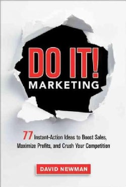 Do It! Marketing: 77 Instant-Action Ideas to Boost Sales, Maximize Profits, and Crush Your Competition (Hardcover)