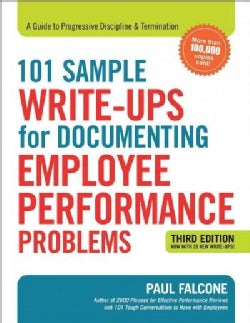 101 Sample Write-Ups for Documenting Employee Performance Problems: A Guide to Progressive Discipline & Termination (Paperback)
