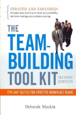 The Team-Building Tool Kit: Tips and Tactics for Effective Workplace Teams (Paperback)