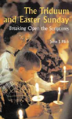 The Triduum and Easter Sunday: Breaking Open the Scriptures (Paperback)