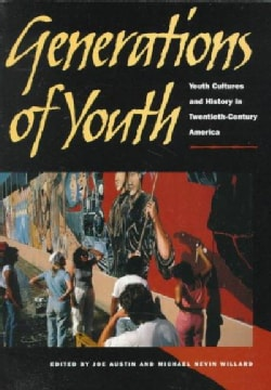 Generations of Youth: Youth Cultures and History in Twentieth-Century America (Paperback)
