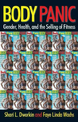 Body Panic: Gender, Health, and the Selling of Fitness (Paperback)