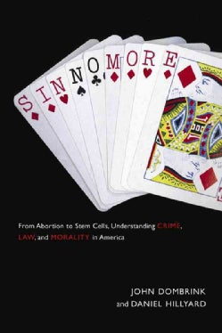 Sin No More: From Abortion to Stem Cells, Understanding Crime, Law, and Morality in America (Paperback)