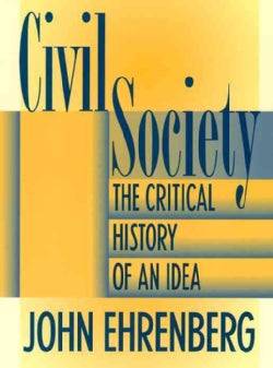 Civil Society: The Critical History of an Idea (Paperback)