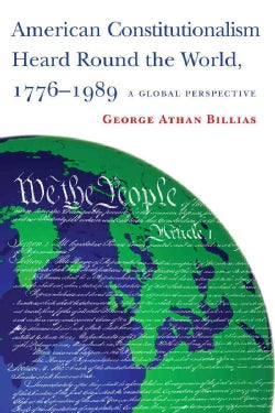 American Constitutionalism Heard Round the World, 1776-1989: A Global Perspective (Paperback)