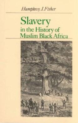 Slavery in the History of Black Muslim Africa (Paperback)
