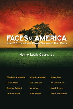 Faces of America: How 12 Extraordinary People Discovered Their Pasts (Hardcover)