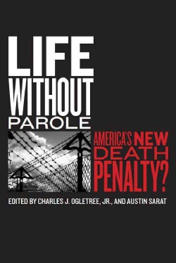 Life Without Parole: America's New Death Penalty? (Paperback)