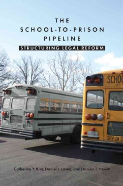 The School-to-Prison Pipeline: Structuring Legal Reform (Paperback)