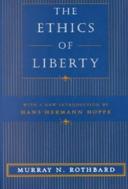 The Ethics of Liberty (Paperback)
