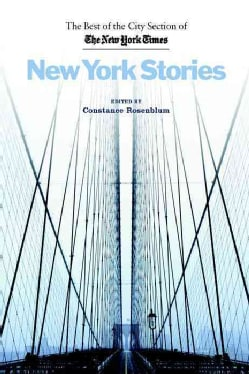 New York Stories: The Best Of The City Section Of The New York Times (Paperback)