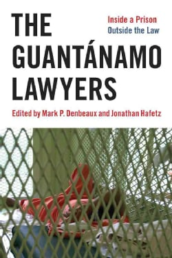 The Guantanamo Lawyers: Inside a Prison Outside the Law (Paperback)