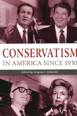 Conservatism in America Since 1930: A Reader (Paperback)